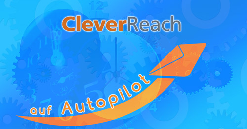 CleverReach auf Autopilot E-Mail Marketing Software