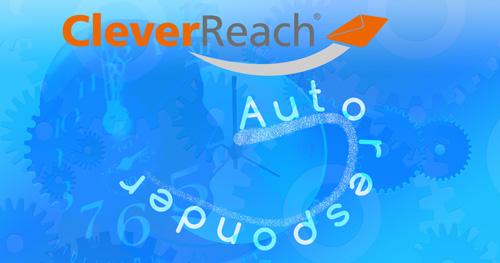 Titelbild von Blogbeitrag CleverReach Autoresponder einrichten, Automation, Newsletter